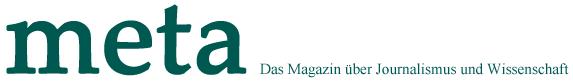 meta | Das Magazin über Journalismus und Wissenschaft